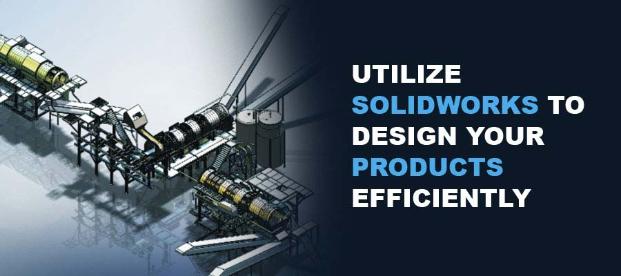SolidWorks to Design Products