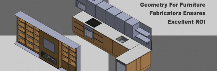 CAD Synchronized 3D Geometry for Furniture Fabricators Ensures Excellent ROI