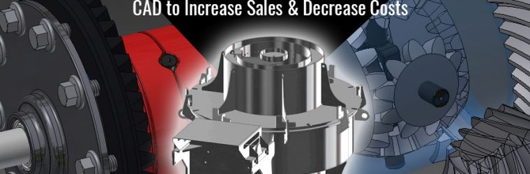 Tools & Die Manufacturer Turn to CAD to Increase Sales & Decrease Costs